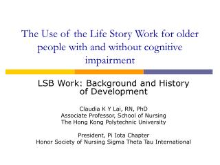 The Use of the Life Story Work for older people with and without cognitive impairment
