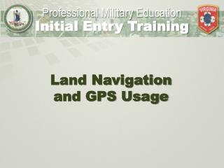Land Navigation  and GPS Usage