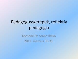 Pedagógusszerepek, reflektív pedagógia