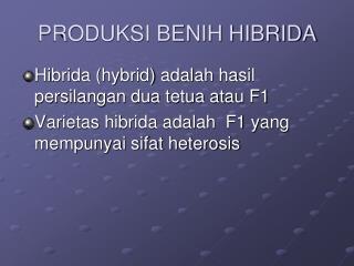 PRODUKSI BENIH HIBRIDA