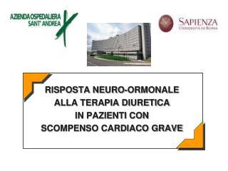 RISPOSTA NEURO-ORMONALE  ALLA TERAPIA DIURETICA  IN PAZIENTI CON SCOMPENSO CARDIACO GRAVE