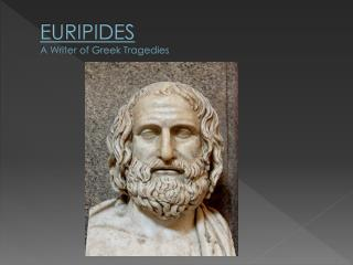 EURIPIDES A Writer of Greek Tragedies