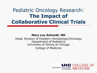 Pediatric Oncology Research: The Impact of  Collaborative Clinical Trials