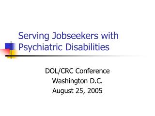 Serving Jobseekers with Psychiatric Disabilities