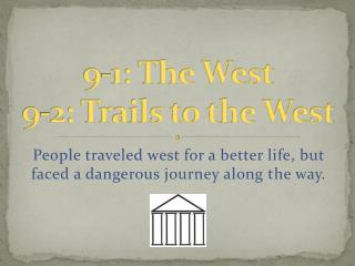 9 - 1:  The West 9- 2:  Trails to the West