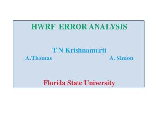 HWRF  ERROR ANALYSIS T N  Krishnamurti A.Thomas                                       A. Simon