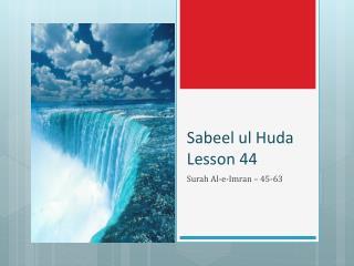 Sabeel  ul Huda  Lesson  44