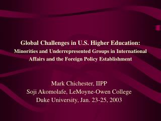 Global Challenges in U.S. Higher Education: Minorities and Underrepresented Groups in International Affairs and the Fore
