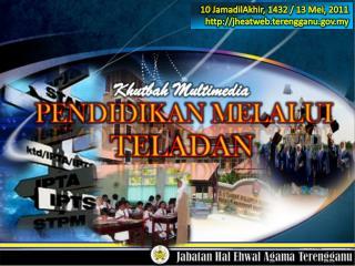 10  JamadilAkhir , 1432 / 13 Mei, 2011 jheatweb.terengganu.my