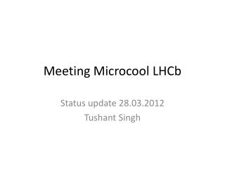 Meeting  Microcool LHCb