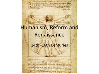 Humanism ,  Reform  and Renaissance