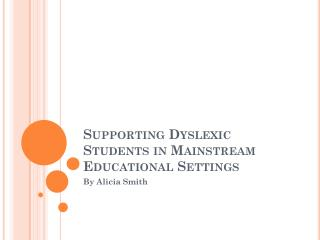 Supporting Dyslexic Students in Mainstream Educational Settings