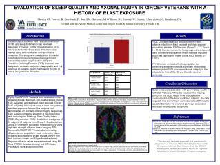 EVALUATION OF SLEEP QUALITY AND AXONAL INJURY IN OIF/OEF VETERANS WITH A HISTORY OF BLAST EXPOSURE