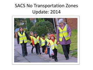 SACS No Transportation Zones Update: 2014