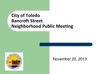 City of Toledo  Bancroft Street  Neighborhood Public Meeting