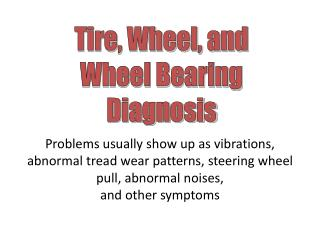 Tire, Wheel, and Wheel Bearing Diagnosis