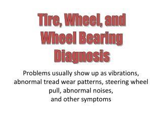 Tire, Wheel, and Wheel Bearing Diagnosis