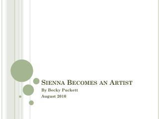 Sienna Becomes an Artist