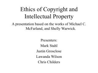 Ethics of Copyright and Intellectual Property