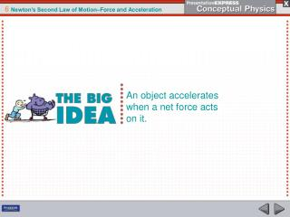 An object accelerates when a net force acts on it.