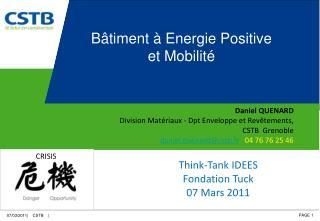 Daniel QUENARD Division Matériaux -  Dpt  Enveloppe et Revêtements, CSTB  Grenoble