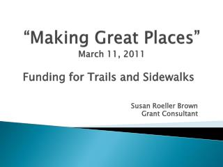 """Making Great  Places"" March  11,  2011"