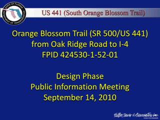 Orange Blossom Trail (SR 500/US 441)  from Oak Ridge Road to I-4 FPID 424530-1-52-01 Design Phase