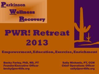 PWR! Retreat 2013