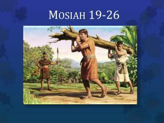 Mosiah  19-26