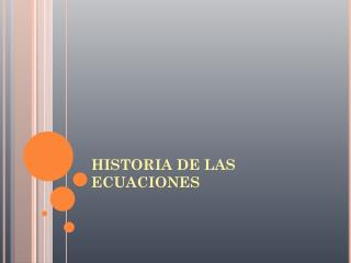 HISTORIA DE LAS ECUACIONES
