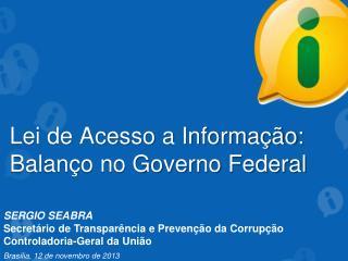 SERGIO SEABRA Secretário de Transparência e Prevenção da Corrupção Controladoria-Geral da União