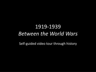 1919-1939 Between the World Wars