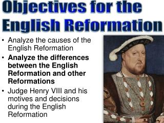 Analyze the causes of the English Reformation