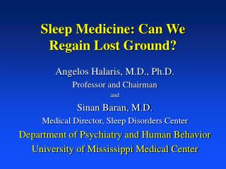 Sleep Medicine: Can We Regain Lost Ground