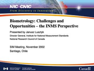 Biometrology: Challenges and Opportunities   the INMS Perspective