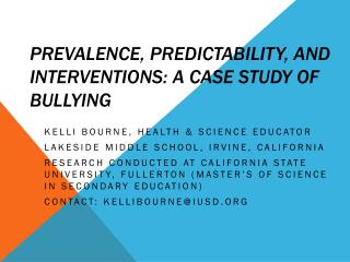 Prevalence, Predictability, and Interventions: A Case Study of Bullying
