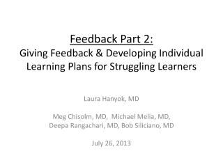 Feedback Part 2:  Giving  Feedback & Developing Individual Learning Plans for Struggling Learners