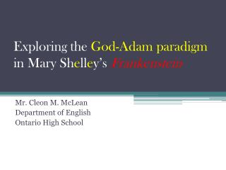 Exploring the  God-Adam paradigm  in Mary Sh e ll e y's  Frankenstein