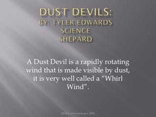 Dust Devils: By: Tyler Edwards Science Shepard
