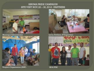 SIRUMA PRIDE CAMPAIGN SITE VISIT NOV. 26 – 30, 2012 : PARTNERS