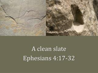 A clean slate Ephesians 4:17-32