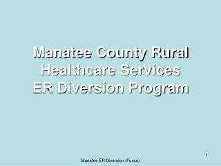 Manatee County Rural Healthcare Services ER Diversion Program