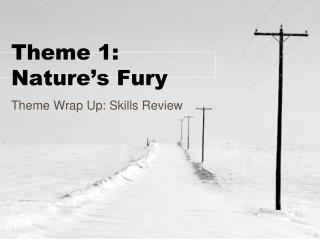 Theme 1: Nature's Fury