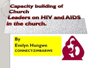 Capacity building of Church  Leaders on HIV and AIDS  in the church.