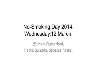 No-Smoking Day 2014. Wednesday,12 March.