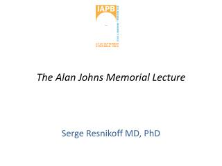 The Alan Johns Memorial Lecture