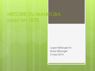 HISTOIRE DU MANITOBA  jusqu'en 1870