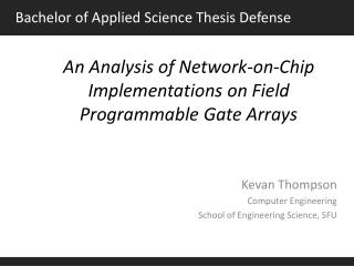 An Analysis of Network-on-Chip Implementations on Field Programmable Gate Arrays