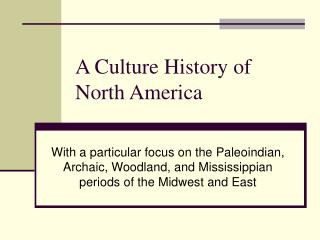 A Culture History of North America