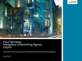 Paul Hennessy  Navigators Underwriting Agency Lloyd�s